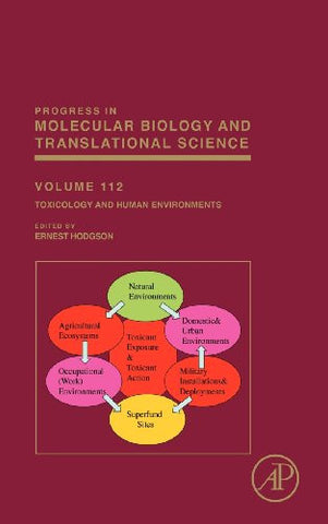 Toxicology and Human Environments, Volume 112 (Progress in Molecular Biology and Translational Science)