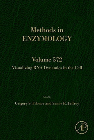 Visualizing RNA Dynamics in the Cell, Volume 572 (Methods in Enzymology)