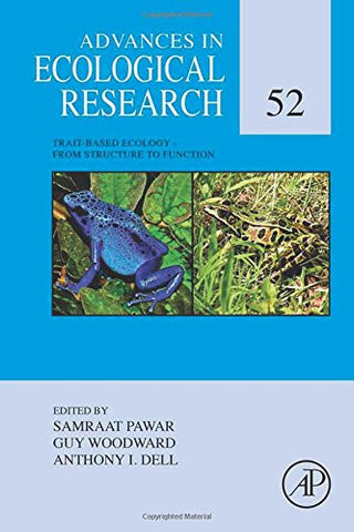 Trait-Based Ecology - From Structure to Function, Volume 52 (Advances in Ecological Research)