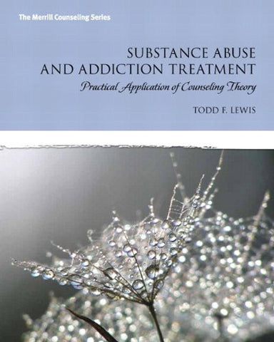 Substance Abuse and Addiction Treatment, Video-Enhanced Pearson eText with Loose-Leaf Version -- Access Card Package (Merrill Counseling (Paperback))