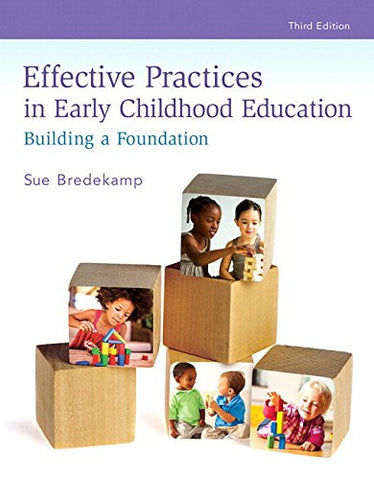 REVEL for Effective Practices in Early Childhood Education: Building a Foundation with Bound Book (3rd Edition) (What's New in Early Childhood Education)