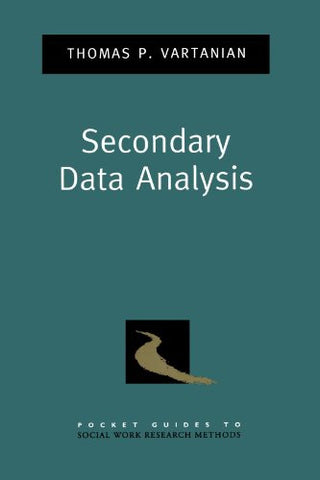 Secondary Data Analysis (Pocket Guide to Social Work Research Methods)