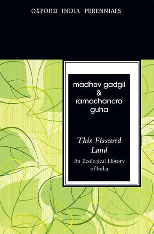 This Fissured Land, Second Edition: An Ecological History of India (Oxford India Perennials Series)