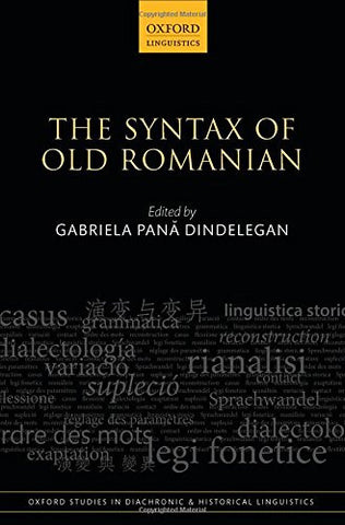 The Syntax of Old Romanian (Oxford Studies in Diachronic and Historical Linguistics)