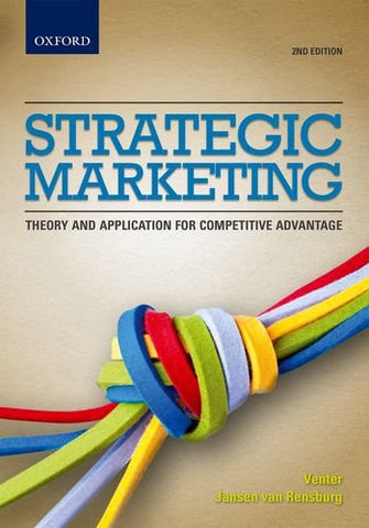 Strategic Marketing 2e: Theory and applications for competitive advantage