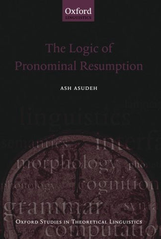 The Logic of Pronominal Resumption (Oxford Studies in Theoretical Linguistics)
