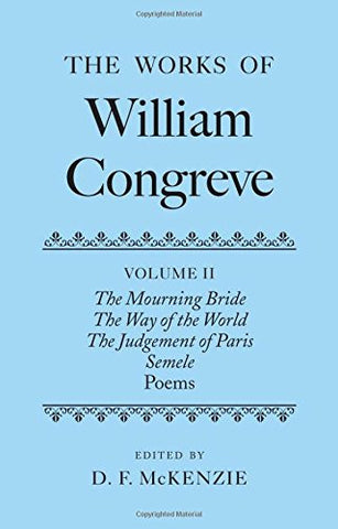The Works of William Congreve: Volume I