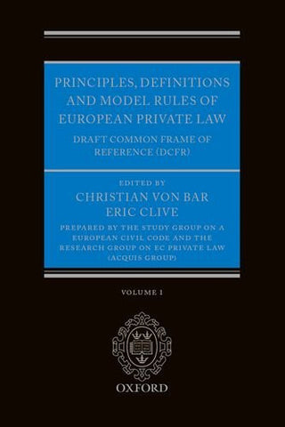 Principles, Definitions and Model Rules of European Private Law: Draft Common Frame of Reference (DCFR)