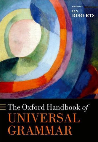 The Oxford Handbook of Universal Grammar (Oxford Handbooks)