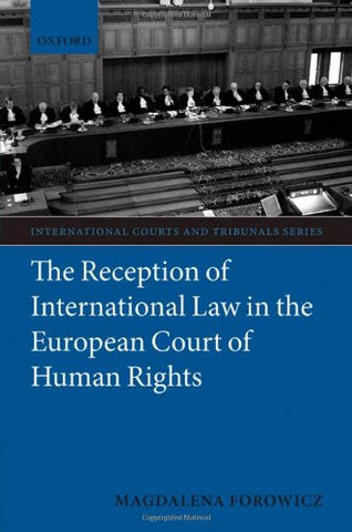 The Reception of International Law in the European Court of Human Rights (International Courts and Tribunals Series)