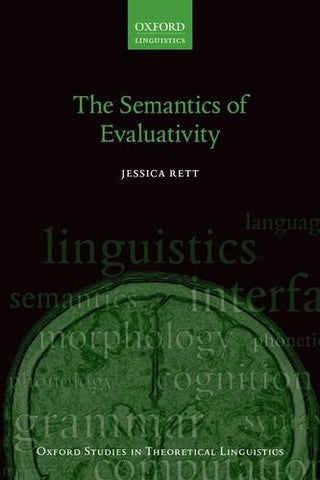 The Semantics of Evaluativity (Oxford Studies in Theoretical Linguistics)