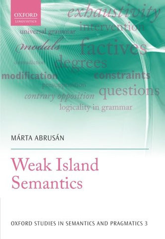 Weak Island Semantics (Oxford Studies in Semantics and Pragmatics)