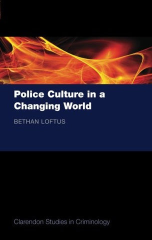 Police Culture in a Changing World (Clarendon Studies in Criminology)