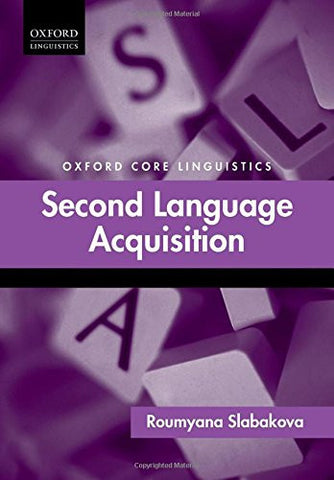 Second Language Acquisition (Oxford Core Linguistics)
