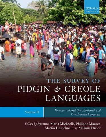 The Survey of Pidgin and Creole Languages Volume II Portuguese-based, Spanish-based, and French-based