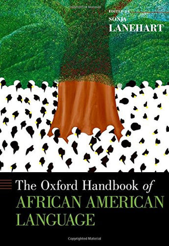 The Oxford Handbook of African American Language (Oxford Handbooks)