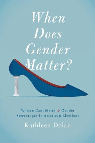 When Does Gender Matter?: Women Candidates and Gender Stereotypes in American Elections