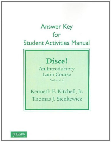 Student Activities Manual Answer Key for Disce! An Introductory Latin Course, Volume 2