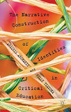 The Narrative Construction of Identities in Critical Education