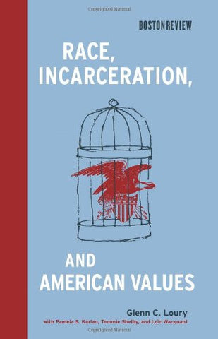 Race, Incarceration, and American Values (Boston Review Books)