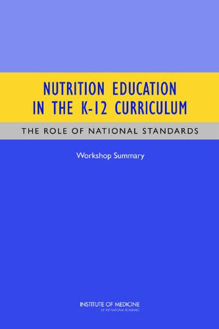 Nutrition Education in the K-12 Curriculum: The Role of National Standards: Workshop Summary