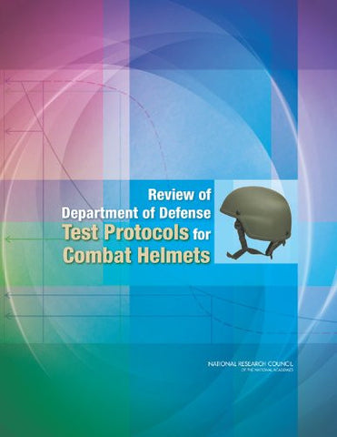 Review of Department of Defense Test Protocols for Combat Helmets
