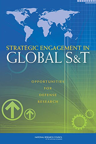 Strategic Engagement in Global S&T: Opportunities for Defense Research