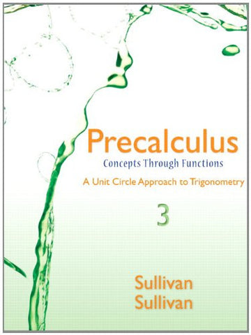 Precalculus: Concepts through Functions, A Unit Circle Approach to Trigonometry, Books a la Carte Edition (3rd Edition)