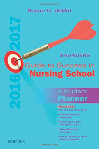 Saunders Guide to Success in Nursing School, 2016-2017: A Student Planner, 12e
