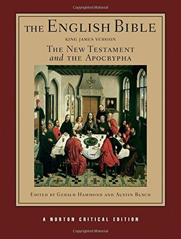 The English Bible, King James Version: The New Testament and The Apocrypha (Vol. 2)  (Norton Critical Editions)