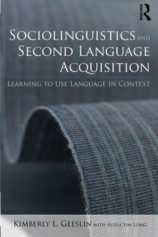 Sociolinguistics and Second Language Acquisition: Learning to Use Language in Context