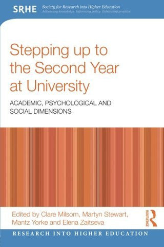 Stepping up to the Second Year at University: Academic, psychological and social dimensions (Research into Higher Education)