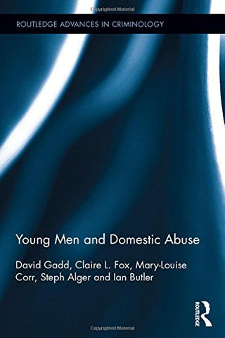 Young Men and Domestic Abuse (Routledge Advances in Criminology)