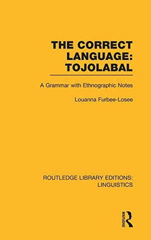 The Correct Language: Tojolabal (Routledge Library Editions: Linguistics)