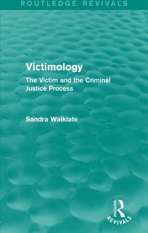 Victimology (Routledge Revivals): The Victim and the Criminal Justice Process