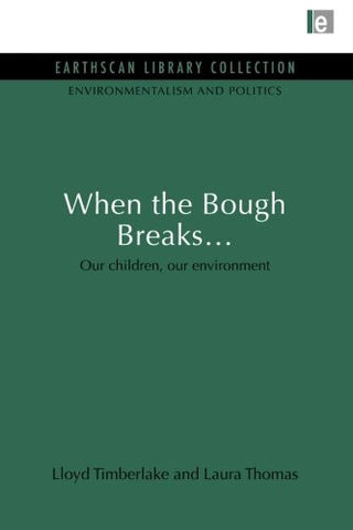 When the Bough Breaks...: Our children, our environment (Environmentalism and Politics Set)