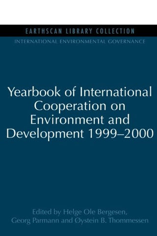 Yearbook of International Cooperation on Environment and Development 1999-2000 (International Environmental Governance Set)