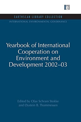 Yearbook of International Cooperation on Environment and Development 2002-03 (International Environmental Governance Set)