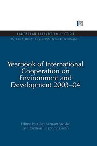 Yearbook of International Cooperation on Environment and Development 2003-04 (International Environmental Governance Set)