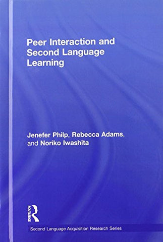Peer Interaction and Second Language Learning (Second Language Acquisition Research Series)