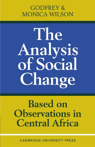 The Analysis of Social Change: Based on Observations in Central Africa