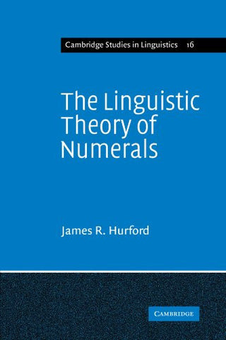 The Linguistic Theory of Numerals (Cambridge Studies in Linguistics)