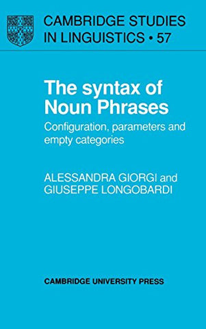 The Syntax of Noun Phrases: Configuration, Parameters and Empty Categories (Cambridge Studies in Linguistics)