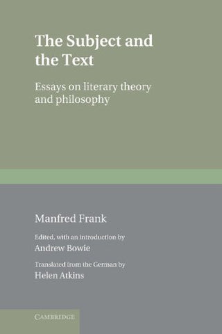 The Subject and the Text: Essays on Literary Theory and Philosophy (Literature, Culture, Theory)
