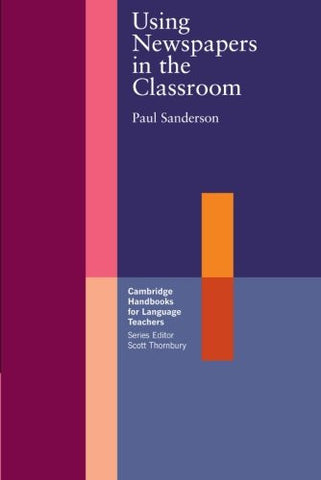 Using Newspapers in the Classroom (Cambridge Handbooks for Language Teachers)