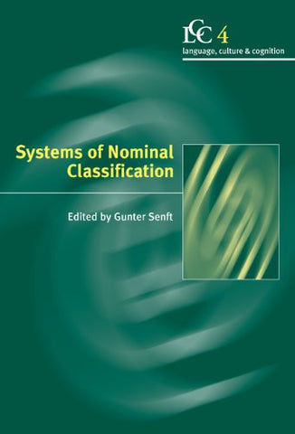 Systems of Nominal Classification (Language Culture and Cognition)