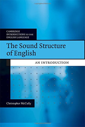 The Sound Structure of English: An Introduction (Cambridge Introductions to the English Language)