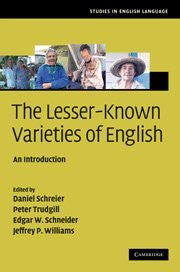 The Lesser-Known Varieties of English: An Introduction (Studies in English Language)