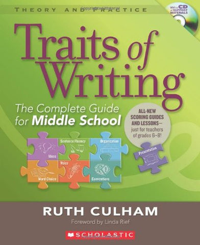 Traits of Writing: The Complete Guide for Middle School (Theory and Practice (Scholastic))