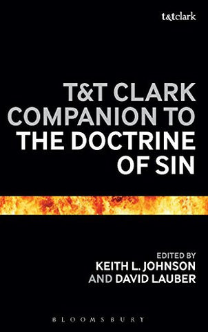 T&T Clark Companion to the Doctrine of Sin (Bloomsbury Companions)